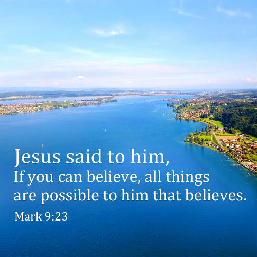 Mark 9:23 - All Things Are Possible to Him That Believes, Bible Verse