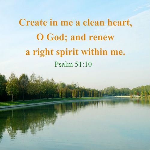 Psalms 51:10 - Create in me a Clean Heart, O God - Bible Verse Image