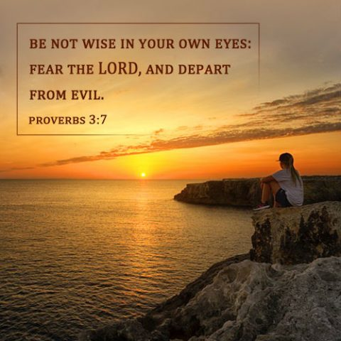 Proverbs 3:7 - Fear the LORD, and Depart from Evil, Worship God Bible Verse