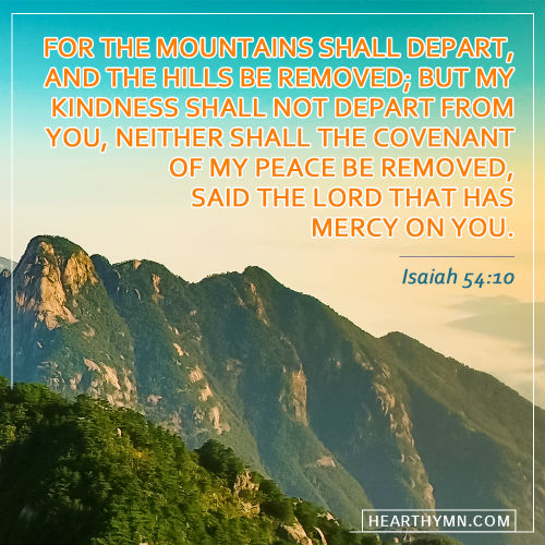 My Kindness Shall Not Depart From You - Isaiah 54:10 - Today's Bible
