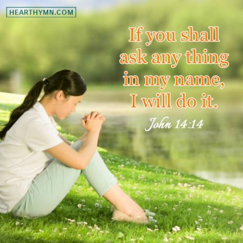 John 14:14 - Asking for Anything in Jesus Christ's Name, Daily Bible Verse