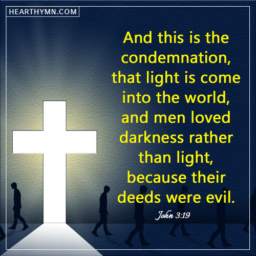John 3:19 -Men Loved Darkness Rather Than Light, Daily Bible Verse