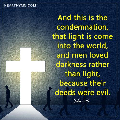 John 3:19 -Men Loved Darkness Rather Than Light, Daily Bible Verse
