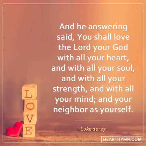 Luke 10:27 - Love God with All Your Heart Soul Strength and Mind, Daily Bible Verse