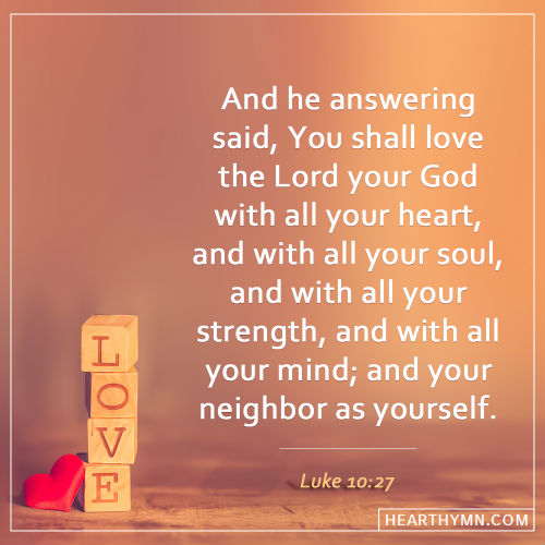 Luke 10:27 - Verse Meaning - Love God with All Your Heart, Soul ...