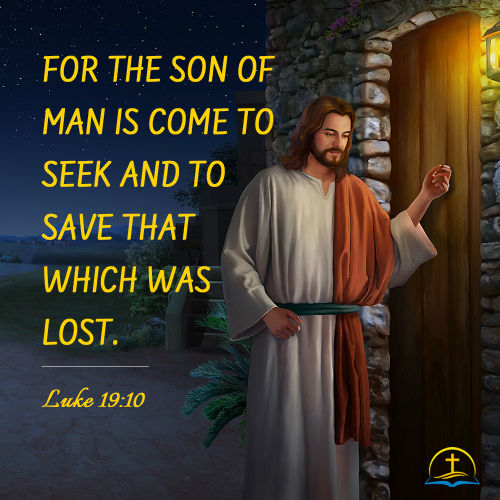 Luke 19:10 - Why Jesus Christ Came, Daily Bible Verse