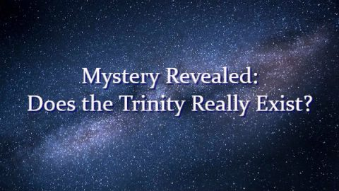 Mystery Revealed: Does the Trinity Really Exist?