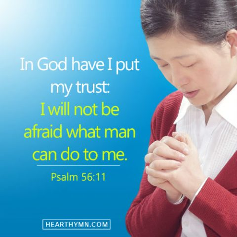 Psalm 56:11 - Trusting in God When You're Afraid of Man, Daily Bible Verse