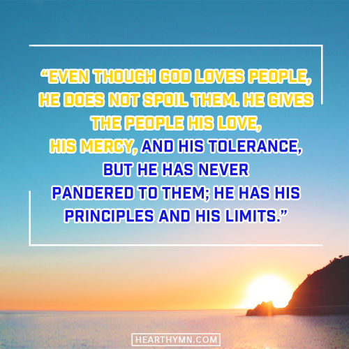 God Loves People, but He Does Not Pander to Them