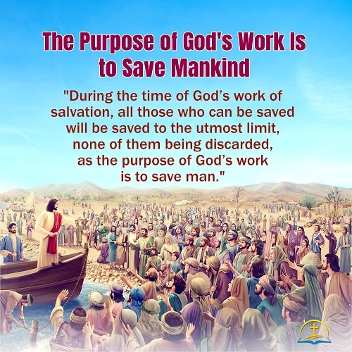 The Purpose of God's Work Is to Save Man