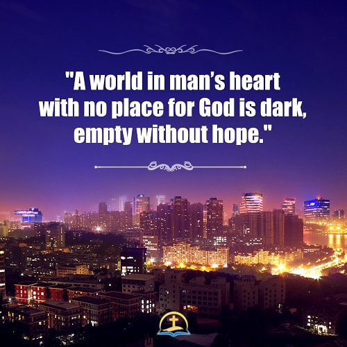 A World in Man's Heart With No Place for God Is Dark
