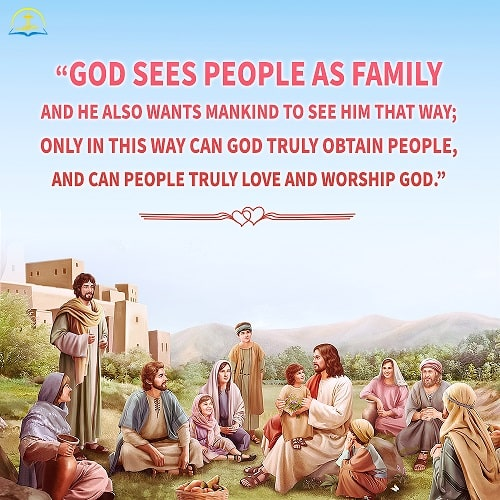 Only When Mankind Sees God as Family Can They Truly Love God