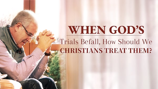 What Should You a Christian Do in Trials?