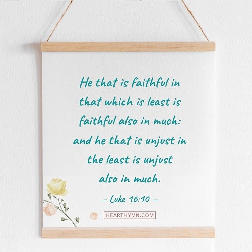 Faithful in the Little Things - Luke 16:10 - Bible Study of the Day