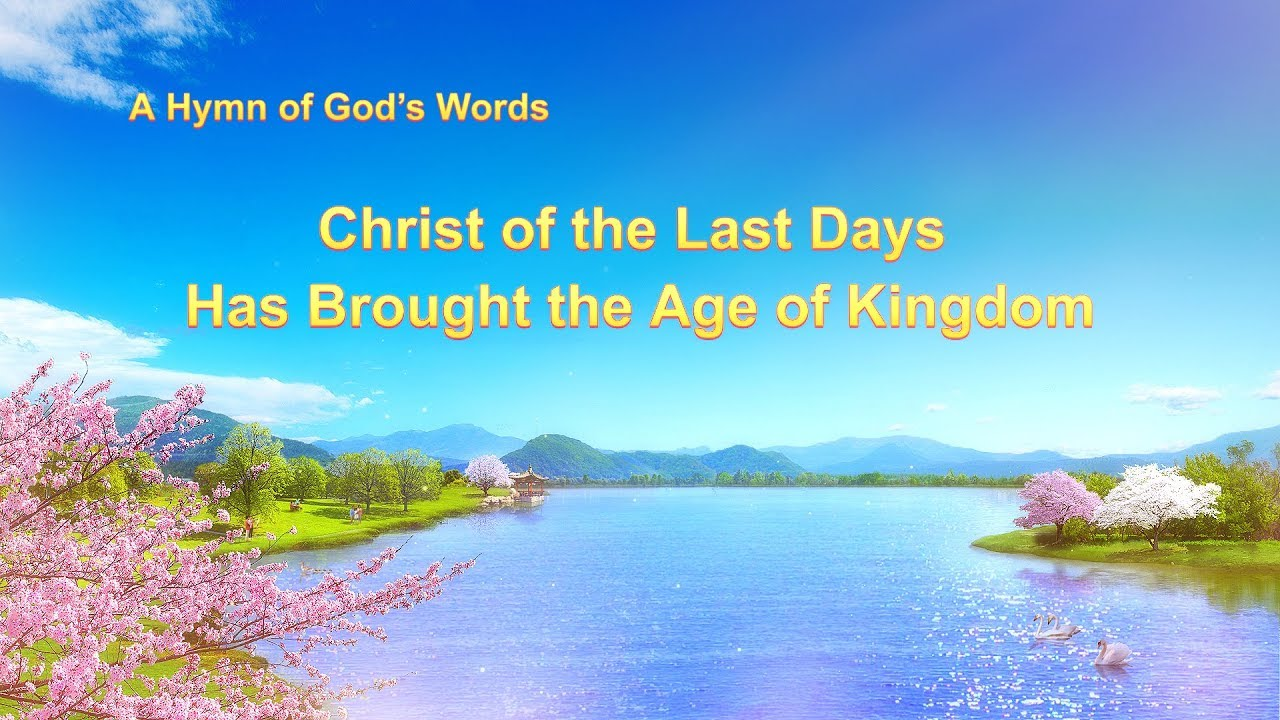 Christ of the Last Days Has Brought the Age of Kingdom (With Lyrics)