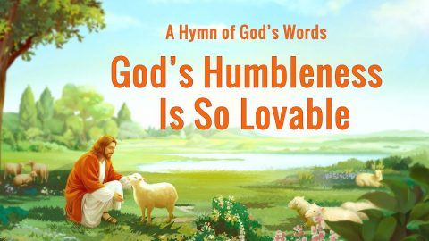 """God's Humbleness Is So Lovable"" (Lyrics): God Is Love"