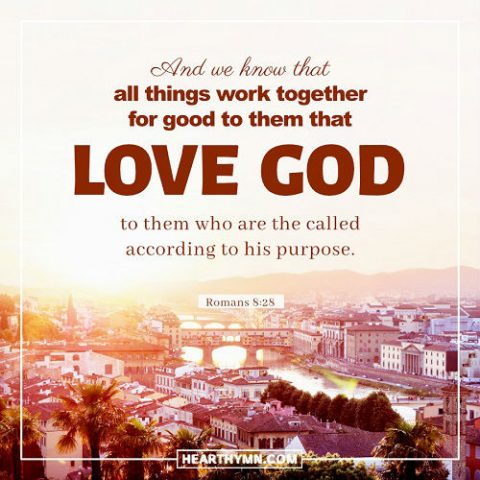 All Things Work Together for Good - Romans 8:28 - Daily Devotionals
