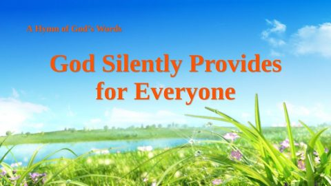 God Silently Provides for Everyone (With Lyrics)