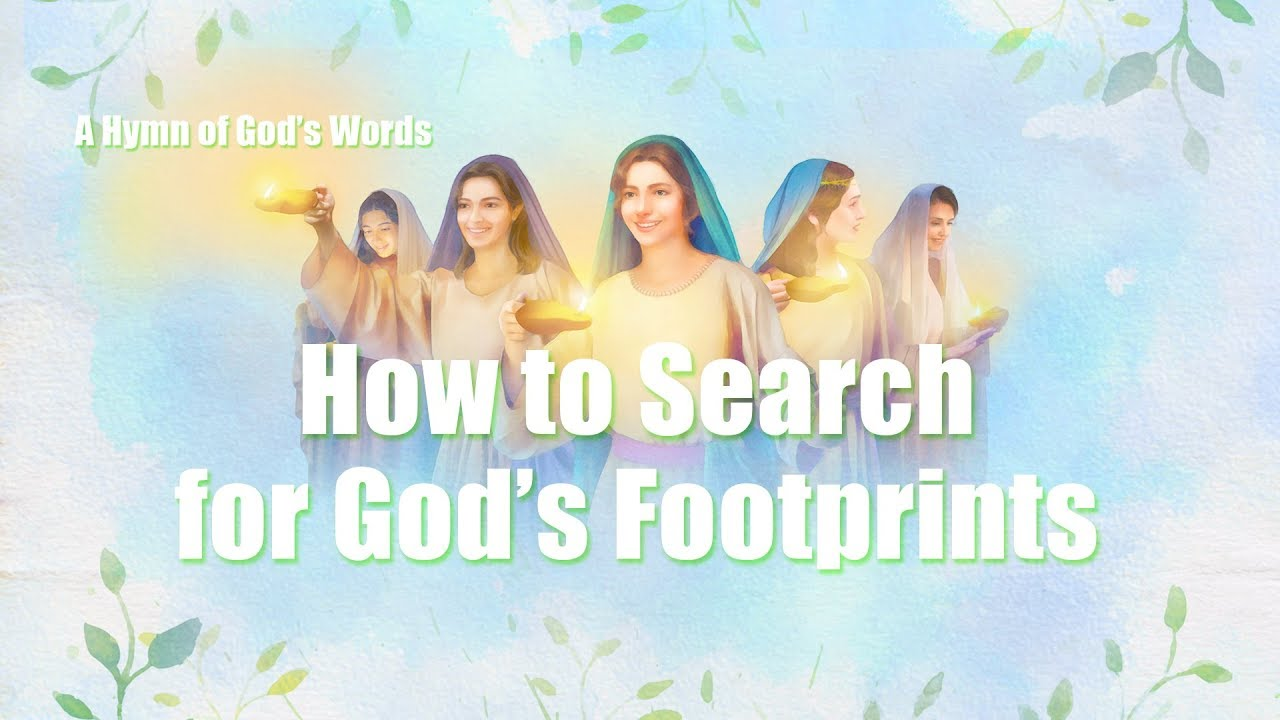 How to Search for God's Footprints (With Lyrics)