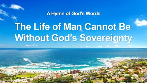 The Life of Man Cannot Be Without God's Sovereignty (With Lyrics)