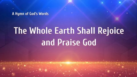 "Great Worship Song 2019 ""The Whole Earth Shall Rejoice and Praise God"""