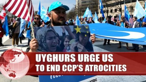 Uyghurs Urge US to End CCP's Atrocities