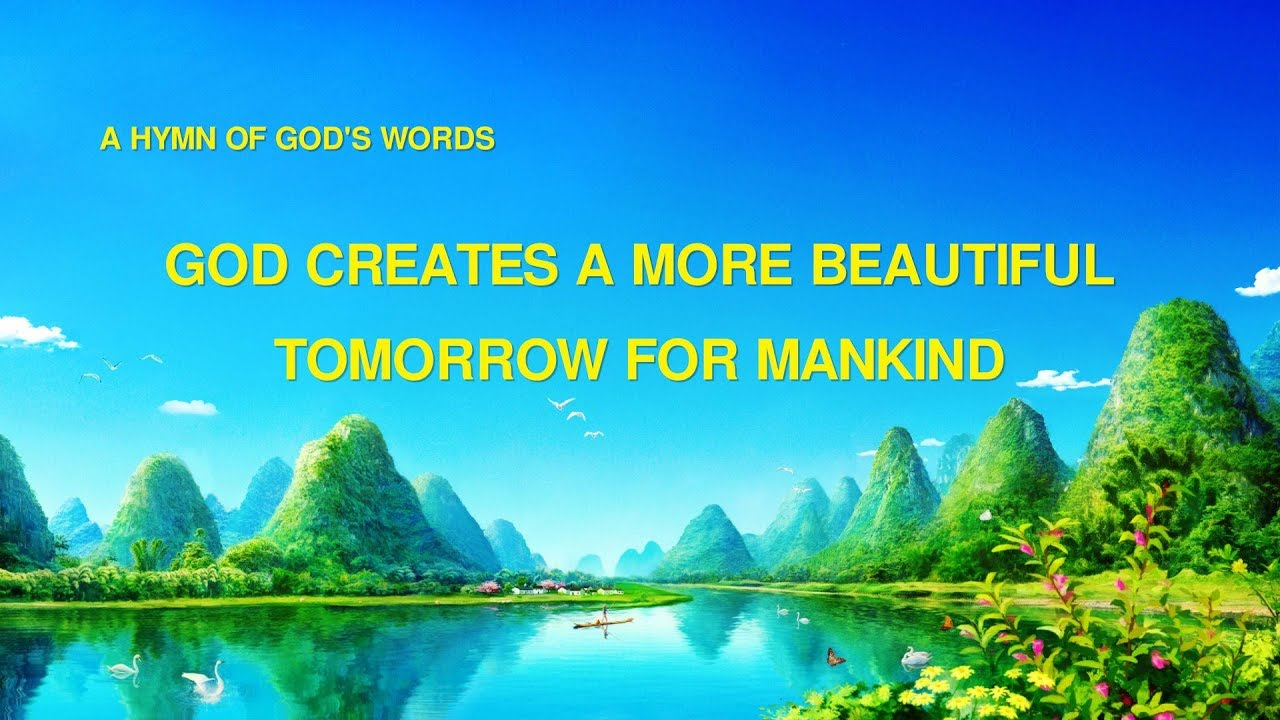 "2019 Praise and Worship Song ""God Creates a More Beautiful Tomorrow for Mankind"""