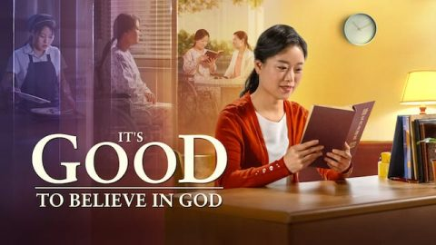 """Full Christian Movie   """"It's Good to Believe in God""""   Returning to God, I Find a Happy Life"""
