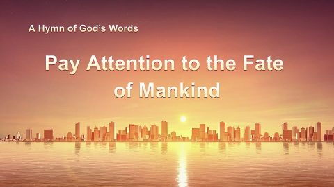 """Christian gospel music """"Pay Attention to the Fate of Mankind"""": Listen to God's voice and see His work"""