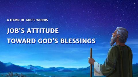 "2019 Christian Worship Song ""Job's Attitude Toward God's Blessings"""