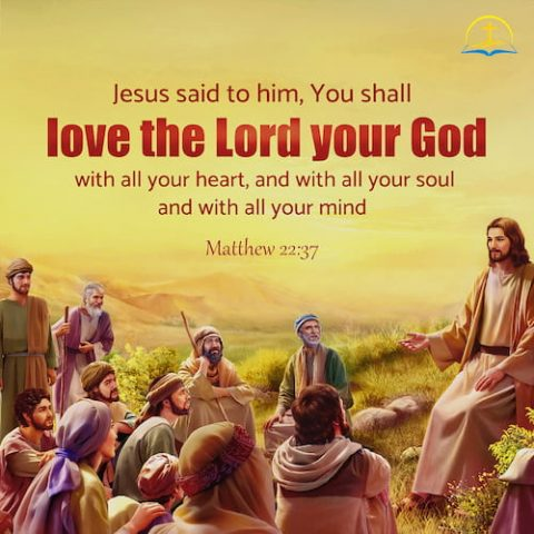 Matthew 22:37 - Love the Lord your God with all your heart
