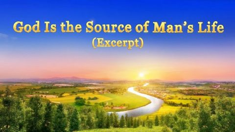 God Is the Source of Man's Life (Excerpt 1)