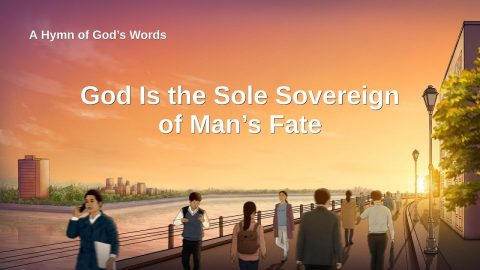 """2019 English Christian Hymn """"God Is the Sole Sovereign of Man's Fate"""""""