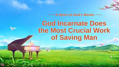 "2019 English Christian Hymn ""God Incarnate Does the Most Crucial Work of Saving Man"""