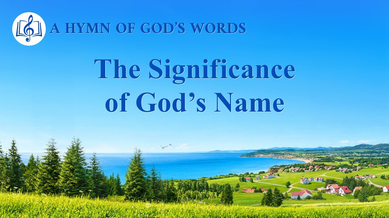 "2019 English Christian Song ""The Significance of God's Name"""