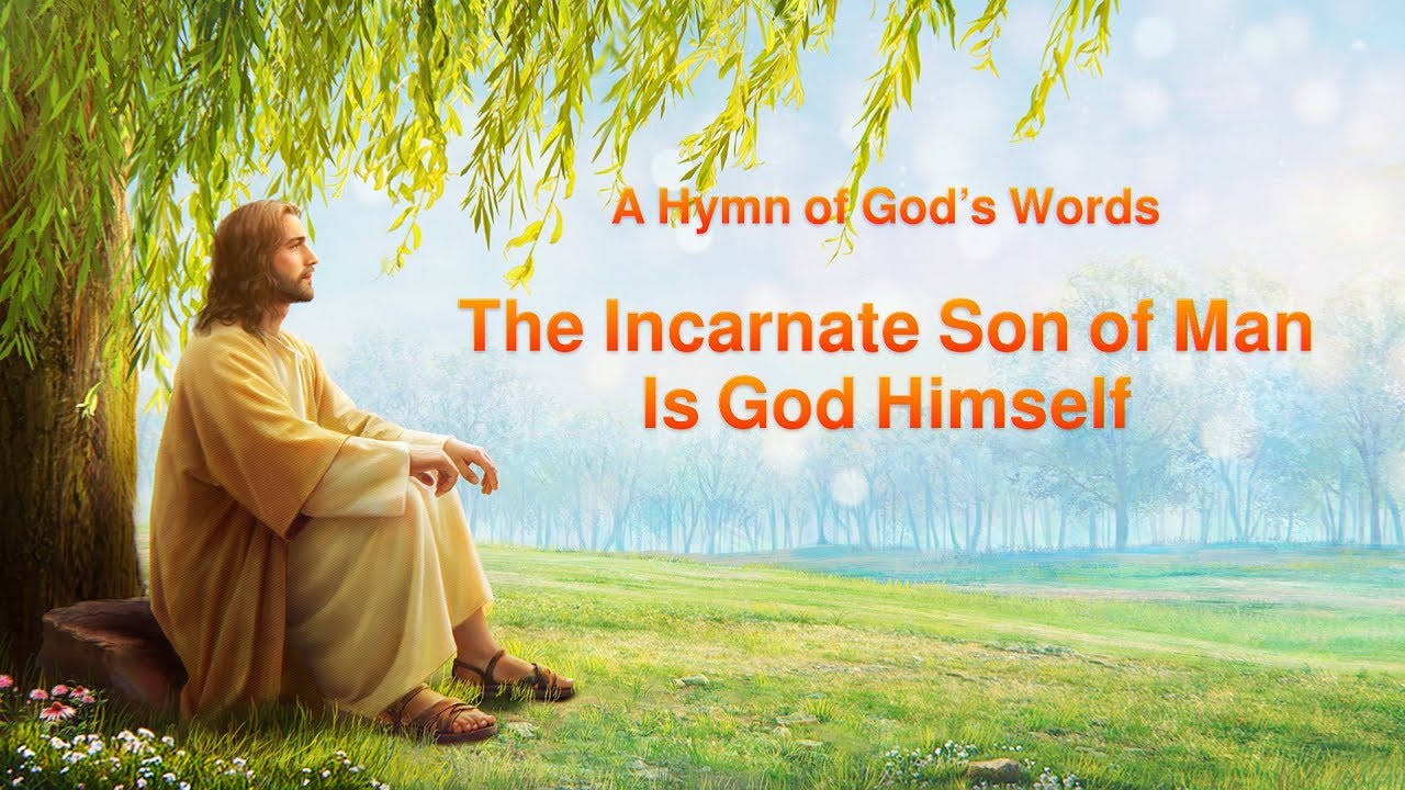 "English Christian Song 2019 ""The Incarnate Son of Man Is God Himself"""