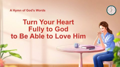 "2019 English Christian Song ""Turn Your Heart Fully to God to Be Able to Love Him"""
