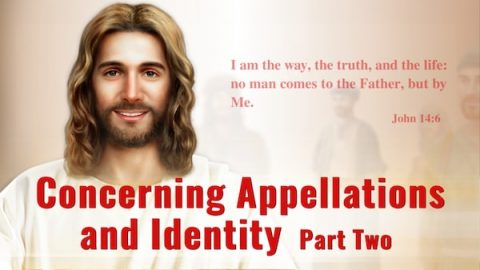 "The Word of God ""Concerning Appellations and Identity"" (Part Two)"