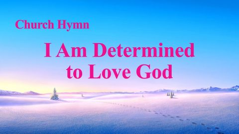 "English Christian Devotional Song ""I Am Determined to Love God"""