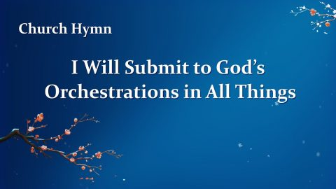"English Gospel Song ""I Will Submit to God's Orchestrations in All Things"""
