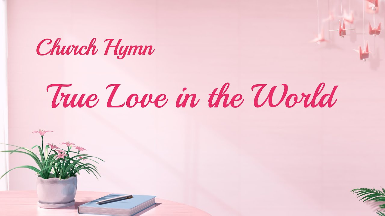 "New English Gospel Song ""True Love in the World"" (Lyrics)"