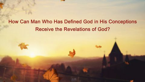 How Can Man Who Has Delimited God in His Notions Receive the Revelations of God?