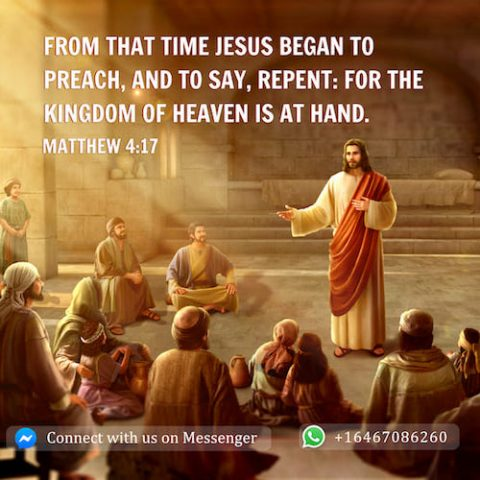 Matthew 4:17 Repent: for the kingdom of heaven is at hand