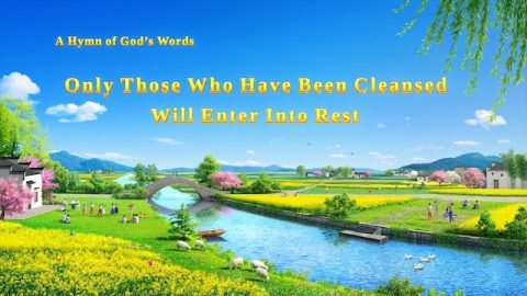 "2019 Christian Hymn ""Only Those Who Have Been Cleansed Will Enter Into Rest"""